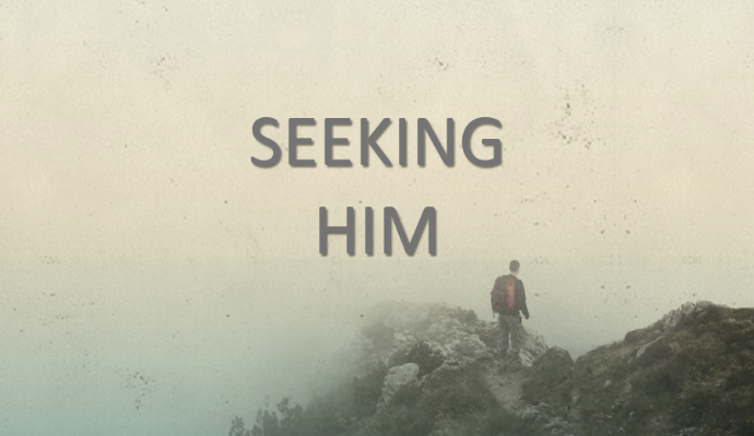 9.17.17 Seeking Him Pt. 2