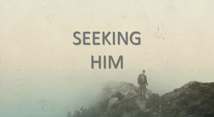 Seeking Him