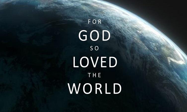 5.20.18 For God So Loved The World