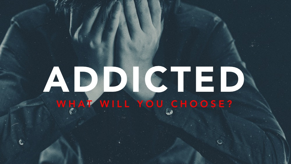1.6.19 Addicted...What will you choose?