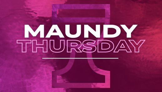 4.18.19 Maundy Thursday