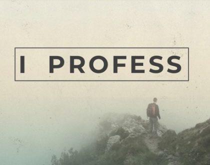6.2.19 I Profess